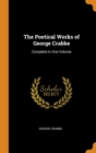 The Poetical Works of George Crabbe : Complete in One Volume - Book