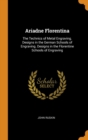 Ariadne Florentina : The Technics of Metal Engraving. Designs in the German Schools of Engraving. Designs in the Florentine Schools of Engraving - Book