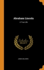Abraham Lincoln : A True Life - Book
