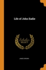 Life of John Eadie - Book