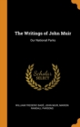 The Writings of John Muir : Our National Parks - Book