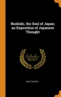 Bushido, the Soul of Japan; an Exposition of Japanese Thought - Book