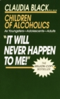 It Will Never Happen to Me! : Growing up with Addiction as Youngsters, Adolescents, Adults - Book