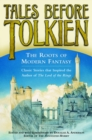 Tales Before Tolkien: The Roots of Modern Fantasy - Book
