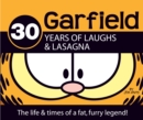 30 Years of Laughs & Lasagna : The Life & Times of a Fat, Furry Legend! - Book