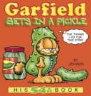 Garfield Gets in a Pickle : His 54th Book - Book