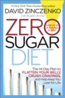 Zero Sugar Diet : The 14-Day Plan to Flatten Your Belly, Crush Cravings, and Help Keep You Lean for Life - eBook