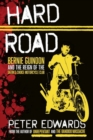 Hard Road : Bernie Guindon and the Reign of the Satan's Choice Motorcycle Club - Book