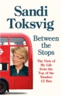 Between the Stops : The View of My Life from the Top of the Number 12 Bus - Book