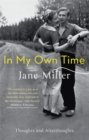 In My Own Time : Thoughts and Afterthoughts - Book