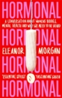 Hormonal : A Conversation About Women's Bodies, Mental Health and Why We Need to Be Heard - Book