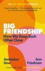 Big Friendship : How We Keep Each Other Close - eBook