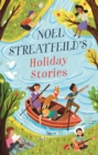Noel Streatfeild's Holiday Stories : By the author of 'Ballet Shoes' - Book