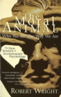 The Moral Animal : Why We Are The Way We Are - Book