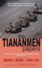 The Tiananmen Papers : The Chinese Leadership's Decision to Use Force Against Their Own People - In Their Own Words - Book