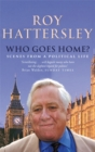 Who Goes Home? : Scenes from a Political Life - Book