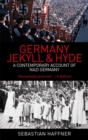 Germany: Jekyll And Hyde : A Contemporary Account of Nazi Germany - Book