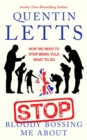 Stop Bloody Bossing Me About : How We Need To Stop Being Told What To Do - eBook