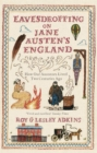 Eavesdropping on Jane Austen's England : How our ancestors lived two centuries ago - Book