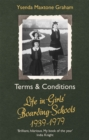 Terms & Conditions : Life in Girls' Boarding Schools, 1939-1979 - Book