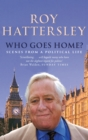 Who Goes Home? : Scenes from a Political Life - eBook