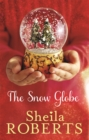 The Snow Globe: a heartwarming, uplifting and cosy Christmas read - Book