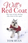 Will's Red Coat : The story of one old dog who chose to live again - Book