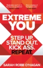 Extreme You : Step up. Stand out. Kick ass. Repeat. - Book