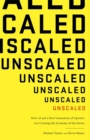 Unscaled : How A.I. and a New Generation of Upstarts are Creating the Economy of the Future - Book