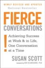 Fierce Conversations : Achieving success in work and in life, one conversation at a time - Book