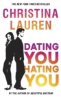 Dating You, Hating You : the perfect enemies-to-lovers romcom that'll have you laughing out loud - Book