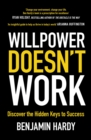 Willpower Doesn't Work : Discover the Hidden Keys to Success - eBook