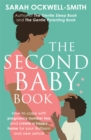 The Second Baby Book : How to cope with pregnancy number two and create a happy home for your firstborn and new arrival - Book