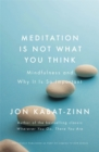 Meditation is Not What You Think : Mindfulness and Why It Is So Important - Book