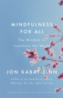 Mindfulness for All : The Wisdom to Transform the World - Book