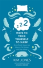 222 Ways to Trick Yourself to Sleep : Scientifically Supported Ways to Fall Asleep and Stay Asleep - Book