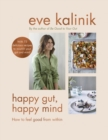 Happy Gut, Happy Mind : How to Feel Good From Within - eBook