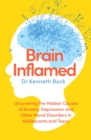 Brain Inflamed : Uncovering the hidden causes of anxiety, depression and other mood disorders in adolescents and teens - eBook