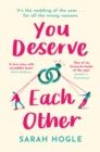 You Deserve Each Other : The perfect escapist feel-good romance - eBook
