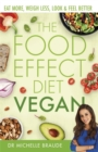 The Food Effect Diet: Vegan : Eat More, Weigh Less, Look & Feel Better - Book