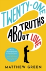 21 Truths About Love : from the bestselling author of Memoirs Of An Imaginary Friend - eBook