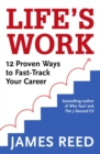 Life's Work : 12 Proven Ways to Fast-Track Your Career - Book