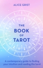 The Book of Tarot : A contemporary guide to finding your intuition and reading the tarot - eBook
