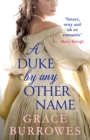 A Duke by Any Other Name : 'Smart, sexy, and oh-so-romantic' Mary Balogh - eBook
