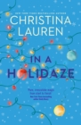 In A Holidaze : Love Actually meets Groundhog Day in this heartwarming holiday romance. . . - eBook