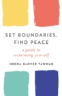 Set Boundaries, Find Peace : A Guide to Reclaiming Yourself - eBook