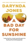 A Bad Day for Sunshine : 'A great day for the rest of us' Lee Child - Book