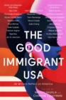 The Good Immigrant USA : 26 Writers on America, Immigration and Home - eBook