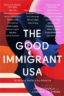The Good Immigrant USA : 26 Writers Reflect on America - Book
