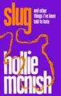 Slug : from the Ted Hughes Award-winning author of Nobody Told Me - eBook